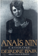1. Anaïs Nin: A Biography by Deirdre Bair (Penguin)  I also recommend: The Diaries of Anaïs Nin, of which there are 16 books….