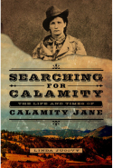 4. Searching for Calamity: The Life and Times of Calamity Jane by Linda Jucovy (Stempede Books)