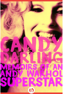 5. Candy Darling: Memoirs of an Andy Warhol Superstar by Candy Darling (Open Road Media)