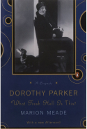13. Dorothy Parker: What Fresh Hell Is This? By Marion Meade (Penguin)
