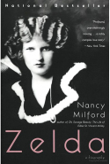 40. Zelda: A biography by Nancy Mitford (Harper Perennial Modern Classics)  Special mention also to:  Z: A Novel of Zelda Fitzgerald by Therese Anne Fowler ( Two Roads) Zelda Fitzgerald: The Tragic, Meticulously Researched Biography of the Jazz Age's High Priestess by Sally Cline (Arcade Publishing)