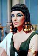 Cleopatra (as played by Elizabeth Taylor)