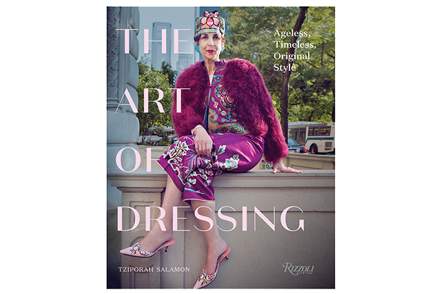 The Art of Dressing: Ageless, Timeless, Original Style, by Tziporah Salamon (Rizzoli)