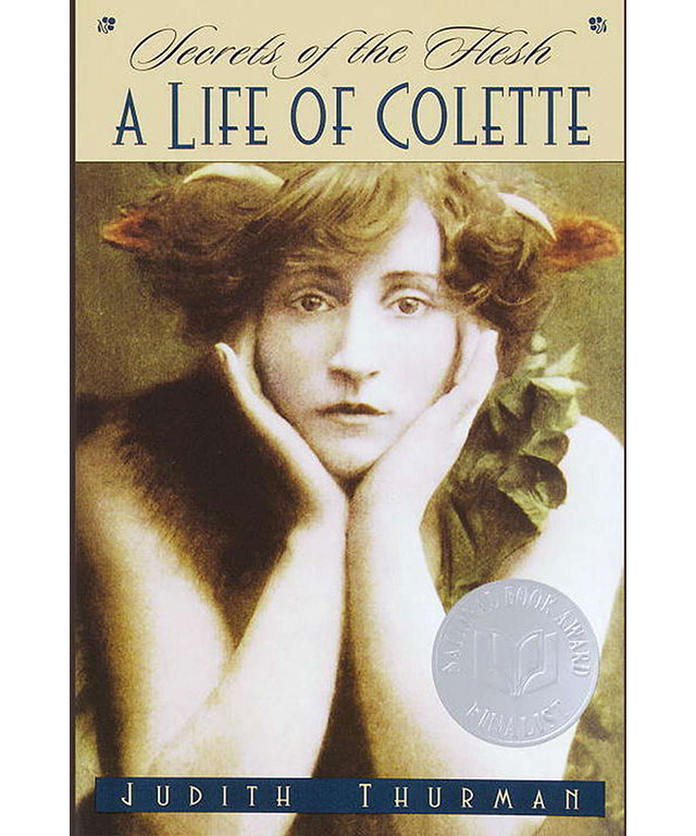 9. Secrets of the Flesh: A life of Colette (Ballantine Books)