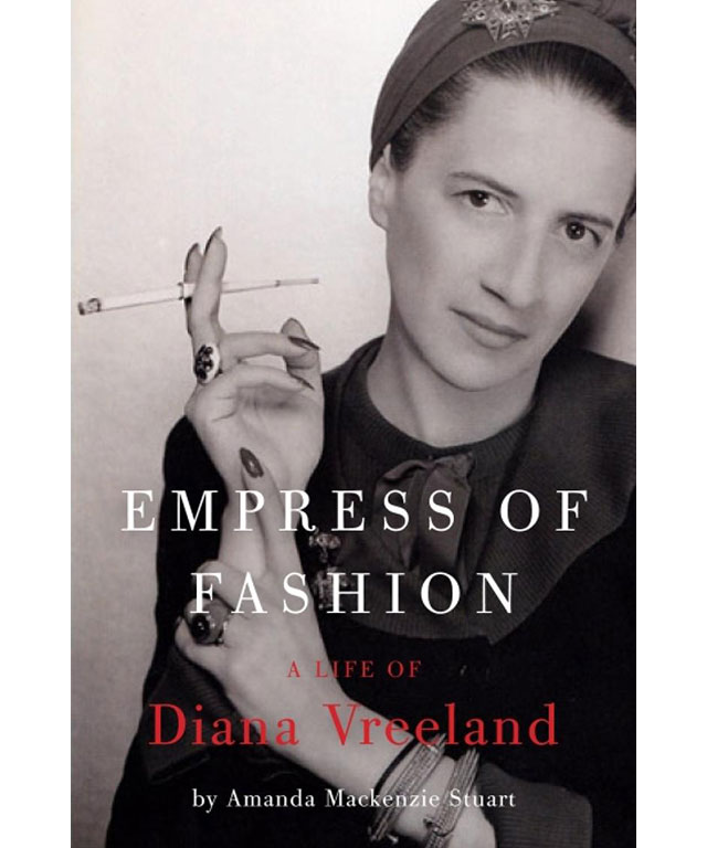 11. Empress of Fashion: A life of Diana Vreeland by Amanda Mackenzie Stuart (Harper Perennial)