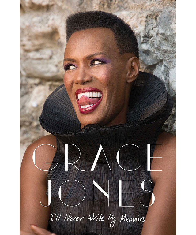 19. I'll Never Write My Memoirs by Grace Jones (Gallery Books)