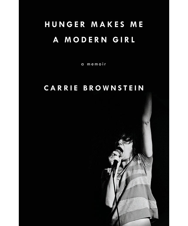 21. Hunger Makes a Modern Girl: A Memoir by Carrie Brownstein (Riverhead Books)