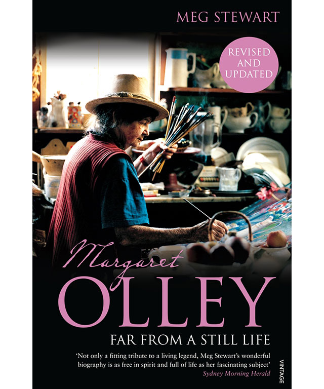 25. Margaret Olley: Far From a Still Life by Meg Stewart (Vintage)