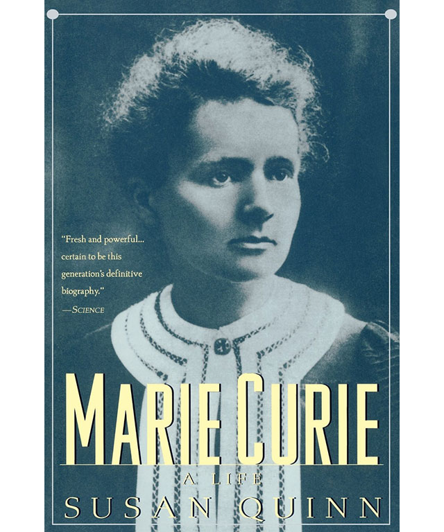 26. Marie Curie: A Life by Susan Quinn (Perseus)