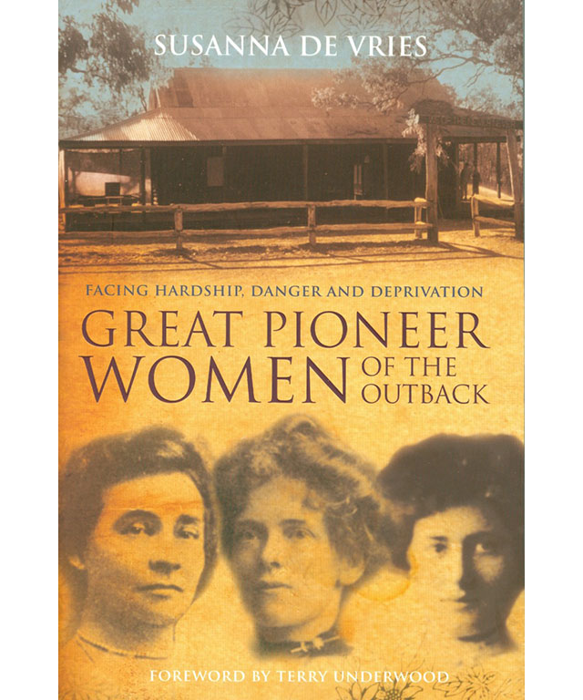 32. Great Pioneer Women of the Outback by Susanna De Vries (Harper Collins)