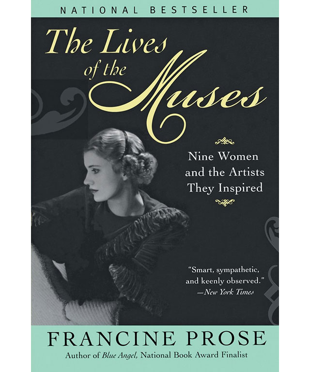 37. The Lives of the Muses by Francine Prose (Harper Perennial)