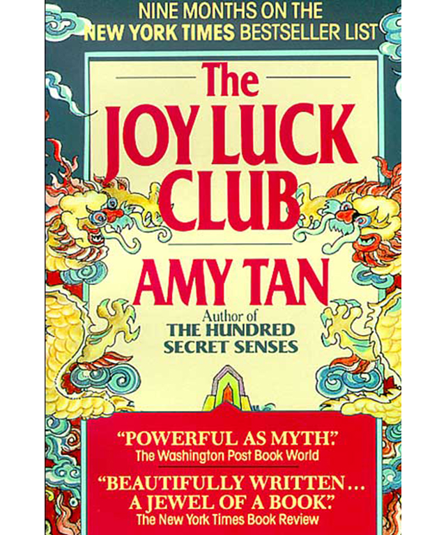 The Joy Luck Club by Amy Tan: a story of families coming to a foreign land and the complexity of female relationships.