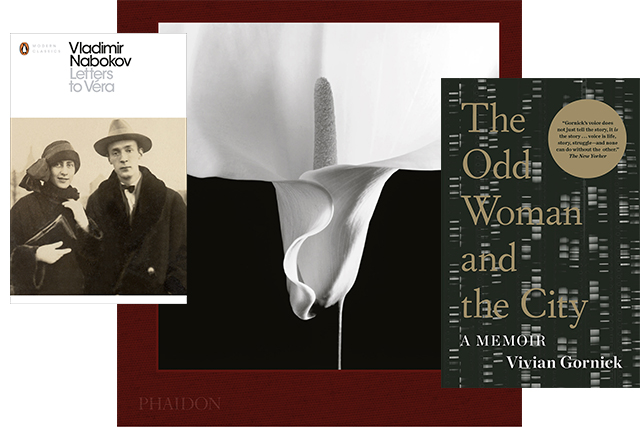 Monday, March 7: Beauty and sensuality can be found in many forms. Soak it up with these three new and re-released tomes of wonder: Letters to Vera,Vladimir Nabokov; Mapplethorpe Flora, Mark Holborn and The Odd Woman and the City: A Memoir, Vivian Gornick