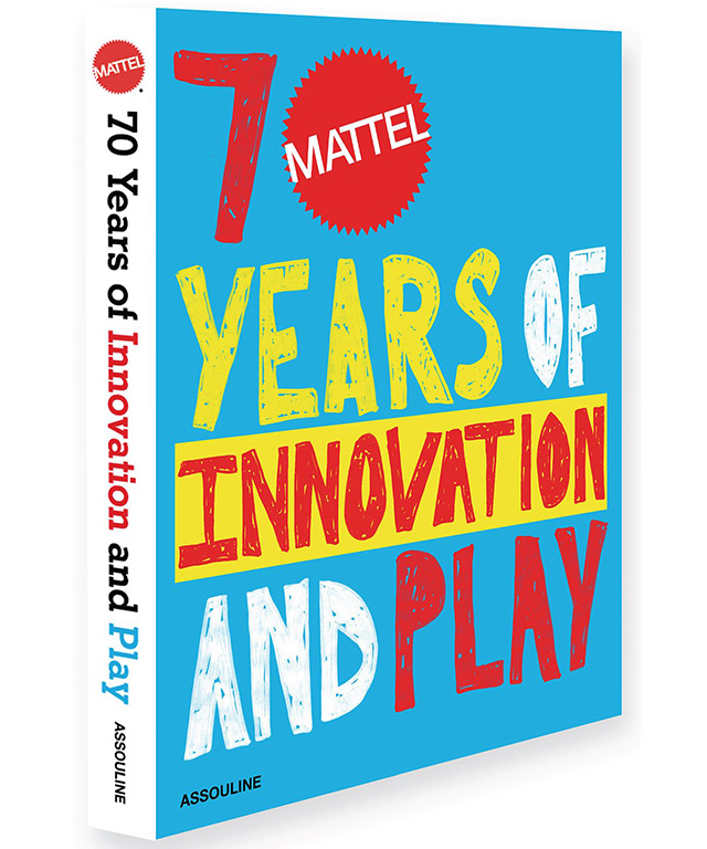 Mattel: 70 Years Of Innovation And Play (Assouline)