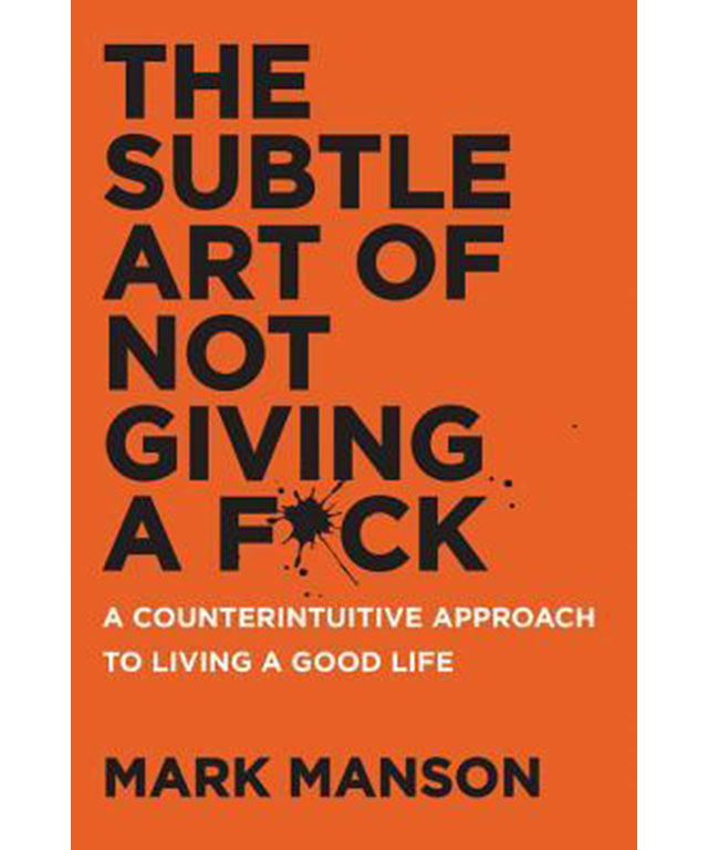 What are you reading? The Subtle Art of Not Giving a Fuck by Mark Manson.