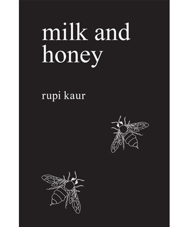 Milk and Honey by Rupi Kuar: poems about survival, love, violence and what it is to be female.