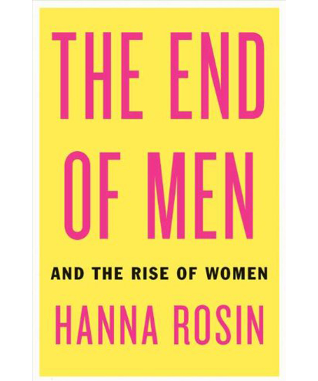 The End of Men by Hanna Rosin: the take home message of this work of non-fiction is that women are on the rise, and the future is bright.